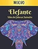 Elefante Animales Libro de Colorear: Libro de...