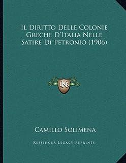 Il Diritto Delle Colonie Greche D'Italia Nelle Satire Di Petronio (1906)