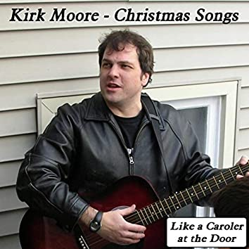 Christmas Songs (Like a Caroler at the Door)
