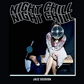Night Chill Jazz Session: Relaxation & Rest, Instrumental Jazz Music, Coffe Jazz, Reastaurant Lounge Music, Easy Listening Jazz