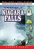The Wild Water Mystery at Niagara Falls (25) (Real Kids Real Places)