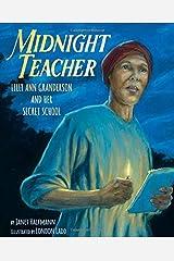 Midnight Teacher: Lilly Ann Granderson and Her Secret School Hardcover