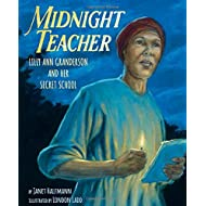 Midnight Teacher: Lilly Ann Granderson and Her Secret School