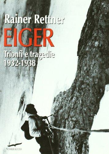 Eiger. Trionfi e tragedie, 1932-1938