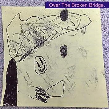 Over the Broken Bridge EP