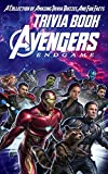 Quizzes Fun Facts Avengers Endgame Trivia Book: Better Explained, Counterintuitive And Fun Trivia Avengers Endgame Unofficial High Quality (English Edition)