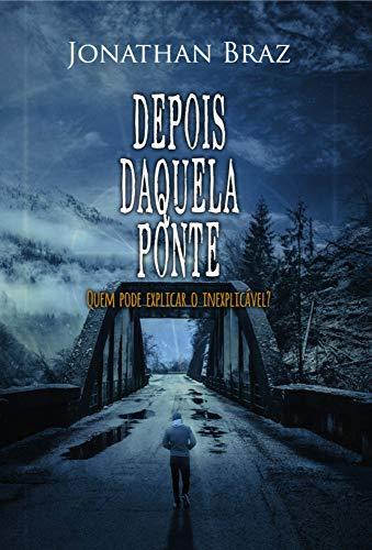 Depois Daquela Ponte (Portuguese Edition)