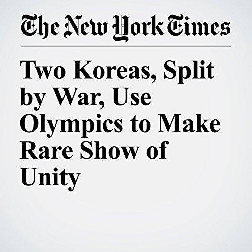 Two Koreas, Split by War, Use Olympics to Make Rare Show of Unity copertina