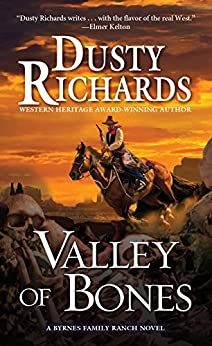Valley of Bones (A Byrnes Family Ranch Novel Book 10) by [Dusty Richards]
