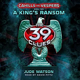 A King's Ransom     The 39 Clues Part 2              Written by:                                                                                                                                 Jude Watson                               Narrated by:                                                                                                                                 David Pittu                      Length: 4 hrs and 44 mins     Not rated yet     Overall 0.0