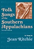 Folk Songs of the Southern Appalachians...