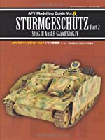 AFVモデリングガイドvol.7 ドイツ突撃砲Part.2 (GEIBUN MOOKS No.771) (GEIBUN MOOKS 771)