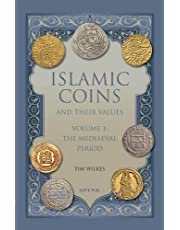 Islamic Coins and Their Values Volume 1: The Mediaeval Period