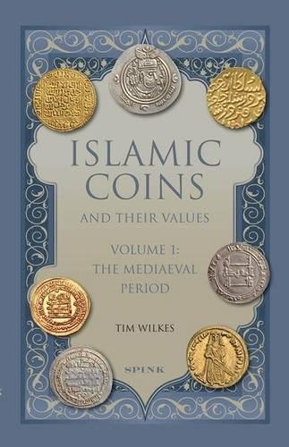 Compare Textbook Prices for Islamic Coins and Their Values Volume 1: The Mediaeval Period  ISBN 9781907427497 by Wilkes, Tim