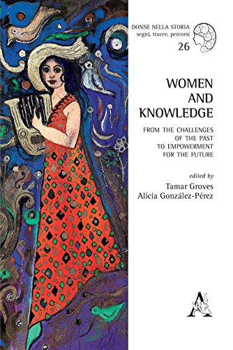 Women and knowledge. From the challenges of the past to empowerment for the future: 26 (Donne nella storia)