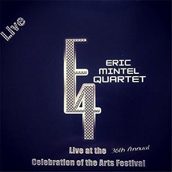 Eric Mintel Quartet (Live At the 36th Annual Celebration of the Arts Festival)