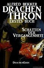 Schatten der Vergangenheit (Drachenthron Erstes Buch) (DrachenErde - 6bändige Ausgabe 5) (German Edition)