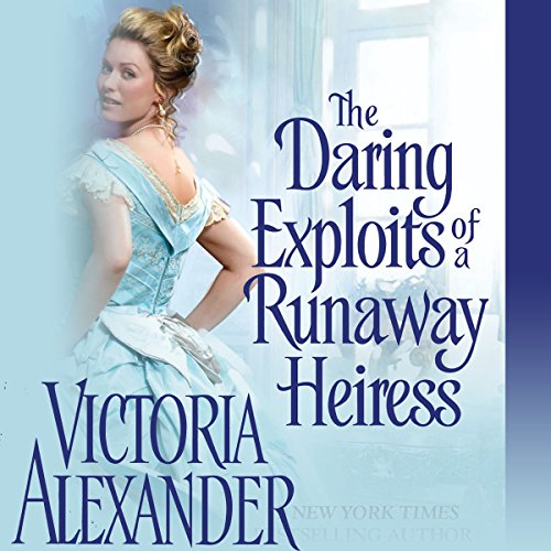 The Daring Exploits of a Runaway Heiress cover art