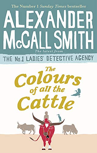 The Colours of all the Cattle (No. 1 Ladies' Detective Agency, Band 19)