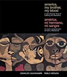 America My Brother, My Blood / America, Mi Hermano, Mi Sangre: A Latin American Song of Suffering and Resistance - Pablo Neruda