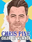 Chris Pine Color By Number: Legendary James T. Kirk from Star Trek and Famous Steve Trevor from Wonder Woman, Sex Symbol and Acclaimed Actor Inspired ... Book For Fans Adults Stress Relief Gift