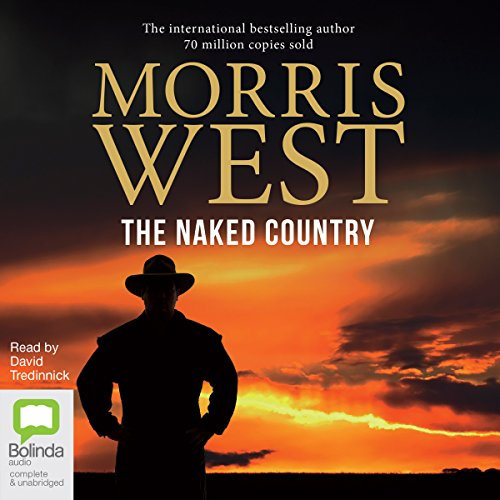 The Naked Country                   By:                                                                                                                                 Morris West                               Narrated by:                                                                                                                                 David Tredinnick                      Length: 5 hrs and 44 mins     1 rating     Overall 2.0