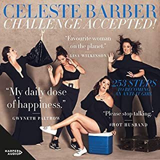 Challenge Accepted!                   By:                                                                                                                                 Celeste Barber                               Narrated by:                                                                                                                                 Celeste Barber                      Length: 6 hrs and 2 mins     202 ratings     Overall 4.8