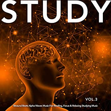 Study: Binaural Beats Alpha Waves Music For Reading, Focus & Relaxing Studying Music, Vol. 3