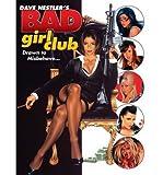 [ Dave Nestler's Bad Girl Club: Drawn to Misbehave Nestler, Dave ( Author ) ] { Paperback } 2013