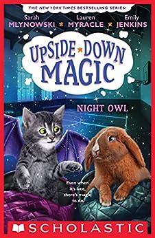 Night Owl (Upside-Down Magic #8) by [Emily Jenkins, Lauren Myracle, Sarah Mlynowski]