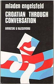Unknown Binding Croatian Through Conversation 4TH Edition Book