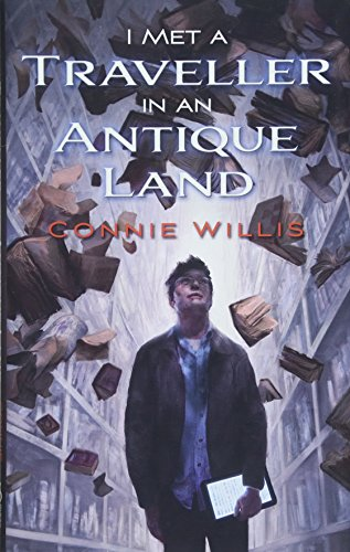 Compare Textbook Prices for I Met a Traveller in an Antique Land Deluxe Hardcover Edition ISBN 9781596068766 by Connie Willis