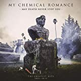 May Death Never Stop You: The Greatest Hits 2001–2013 von My Chemical Romance
