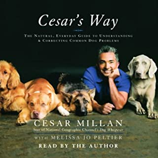 Cesar's Way     The Natural, Everyday Guide to Understanding and Correcting Common Dog Problems              Written by:                                                                                                                                 Cesar Millan,                                                                                        Melissa Jo Peltier                               Narrated by:                                                                                                                                 Cesar Millan                      Length: 5 hrs     2 ratings     Overall 5.0