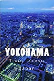 Yokohama: Travel Journal 150 Lined Pages