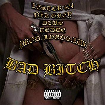 Bad Bitch (feat. Lester404, Deus & Tedde)