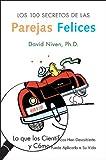 Los 100 Secretos de las Parejas Felices: Lo Que los Cientificos Han Descubierto y Como Puede Aplicarlo a Su Vida (Spanish Edition)