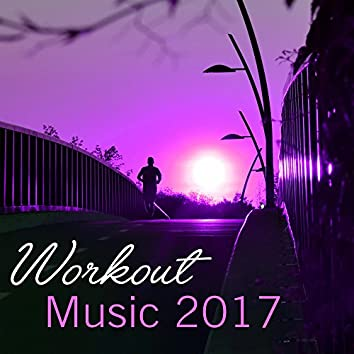 Workout Music 2017 – Chill Out 2017, Running Music, Hits for Gym, Fitness, Hungry for Success, Run Training, Relax for Body