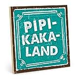 TypeStoff Holzschild mit Spruch – PIPI-Kaka-Land – im