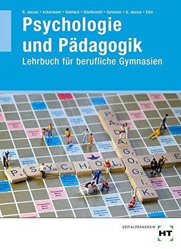 Psychologie und Pädagogik: Lehrbuch für berufliche Gymnasien