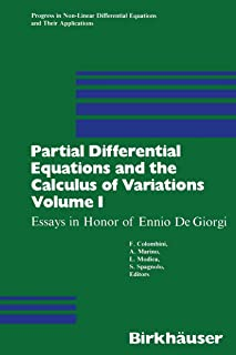 Partial Differential Equations and the Calculus of Variations: Essays in Honor of Ennio De Giorgi Volume 1