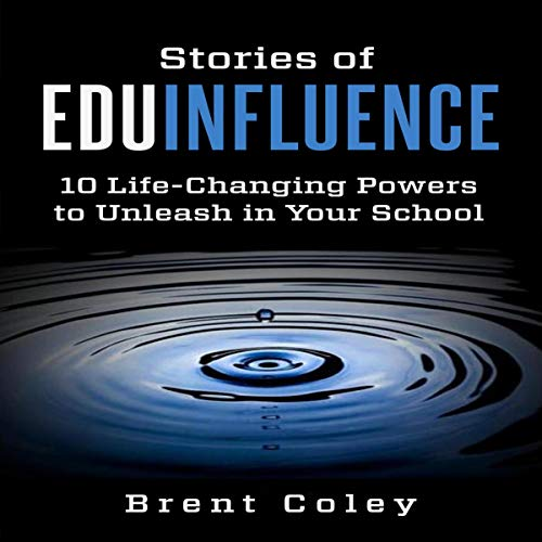 Stories of EduInfluence Audiobook By Brent Coley cover art