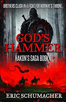 God's Hammer: A Viking Age Novel (Hakon's Saga Book 1) by [Eric Schumacher, Marg Gilks]