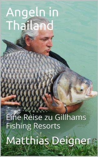 Angeln in Thailand: Eine Reise zu Gillhams Fishing Resorts