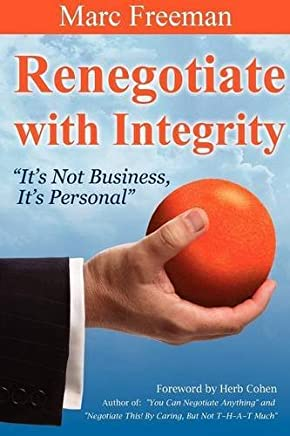 Renegotiate with Integrity by Marc Freeman (2006-11-07)