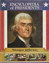 Thomas Jefferson: Third President of the United States (Encyclopedia of Presidents)