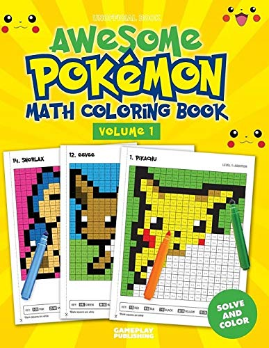 Awesome Pokemon Math Coloring Book: Volume 1 (Unofficial Pokemon Math Coloring)