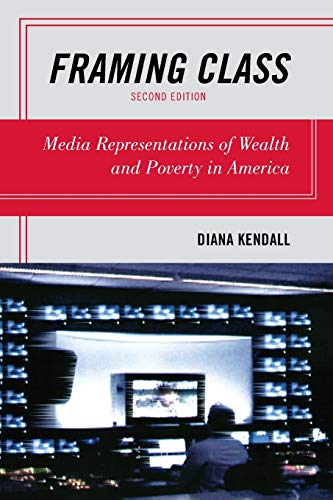 Framing Class: Media Representations of Wealth and Poverty in America
