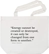 'Energy Cannot be Created or Destroyed, it can only be Changed from one Form to Another.' Quote by Albert Einstein Tote Shopping Bag for Life (BG00015298)