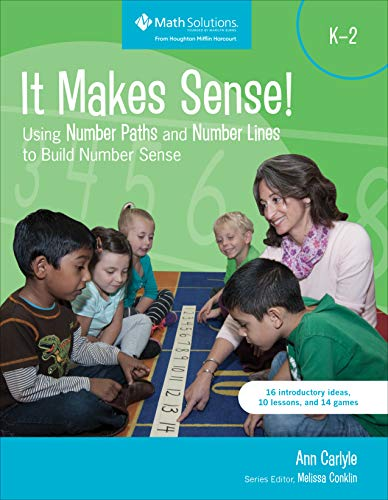 It Makes Sense! Using Number Paths and Number Lines to Build Number Sense, Grade K-2